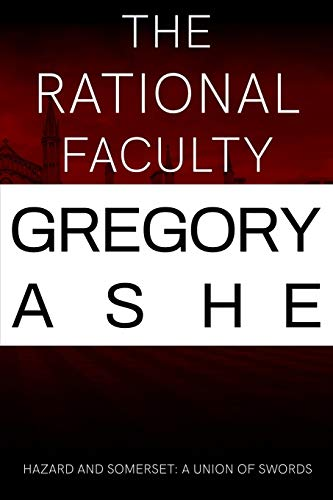 The Rational Faculty (Hazard and Somerset: A Union of Swords)