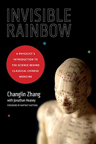 Image of Invisible Rainbow: A Physicist's Introduction to the Science behind Classical Chinese Medicine