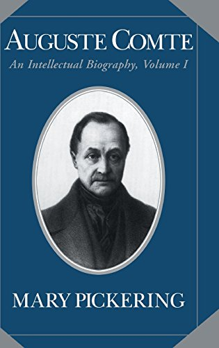 Auguste Comte: Volume 1: An Intellectual Biography (Auguste Comte Intellectual Biography)
