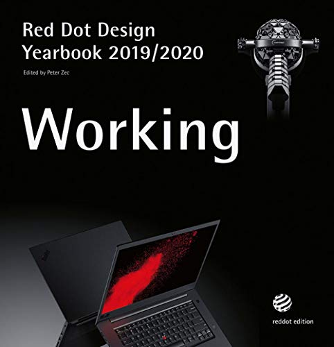 Working 2019/2020: Red Dot Design Yearbook 2019/2020 (Red Dot Yearbook)