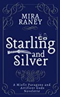 Starling and Silver: A Misfit Paragons and Artificer Gods Novelette