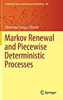 Markov Renewal and Piecewise Deterministic Processes (Probability Theory and Stochastic Modelling, 100)