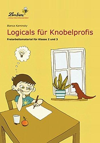 Logicals für Knobelprofis: Freiarbeitsmaterial für den Leseunterricht in Klasse 2 - 3, Heft: Grundschule, Deutsch, Klasse 2-3