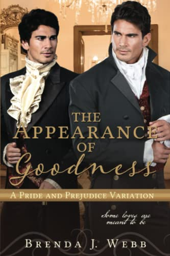 Compare Textbook Prices for The Appearance Of Goodness: A Pride and Prejudice Variation  ISBN 9798489923422 by Webb, Brenda  J.