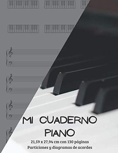 MI CUADERNO PIANO: Formato 21,59 x 27,94 cm   130 páginas    Particiones y diagramas de acordes para piano