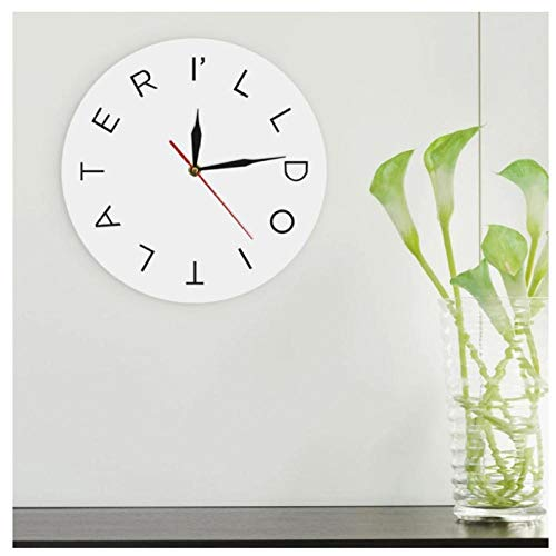 JEFEYI Wall Clock Pattern I LL DO IT Later Wanduhr Office Motivational Moods Wanduhr Creative Letter Dekorative Wanduhr Runde Form - 30CM.