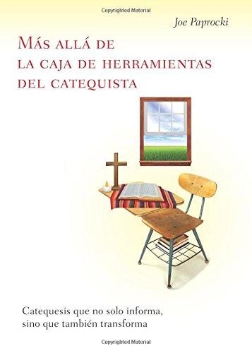Más Allá de la Caja de Herramientas del Catequista / Beyond the Catechist