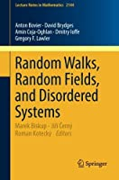 Random Walks, Random Fields, and Disordered Systems (Lecture Notes in Mathematics) by Anton Bovier David Brydges Amin Coja-Oghlan Dmitry Ioffe Gregory F. Lawler(2015-09-23)