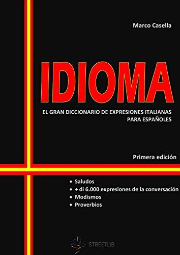 IDIOMA: EL GRAN DICCIONARIO DE ITALIANO PARA ESPAÑOLES (Spanish Edition)