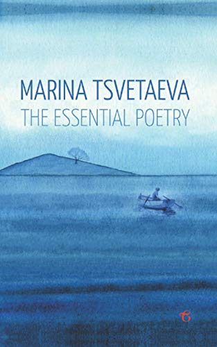Marina Tsvetaeva: The Essential Poetry