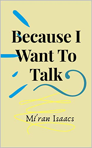 Because I want to talk (English Edition)