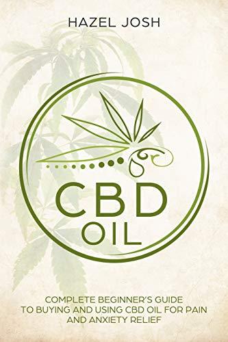 Cbd Oil: Complete Beginner?s Guide to...