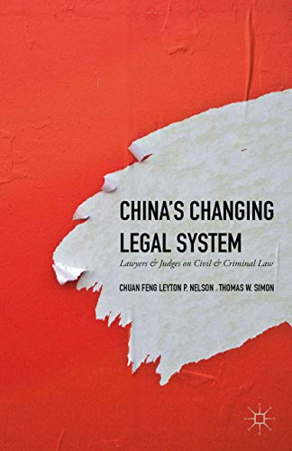 Compare Textbook Prices for China's Changing Legal System: Lawyers & Judges on Civil & Criminal Law 1st ed. 2016 Edition ISBN 9781137452054 by Simon, Thomas W.,Feng, Chuan,Nelson, Leyton P.