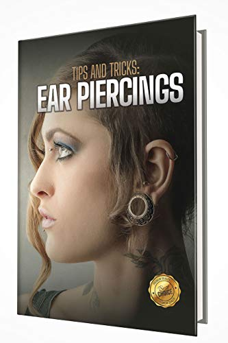 Tips and Tricks: Ear Piercings (English Edition)