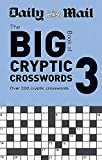 Daily Mail Big Book of Cryptic Crosswords Volume 3: Over 200 cryptic crosswords (The Daily Mail Puzzle Books)