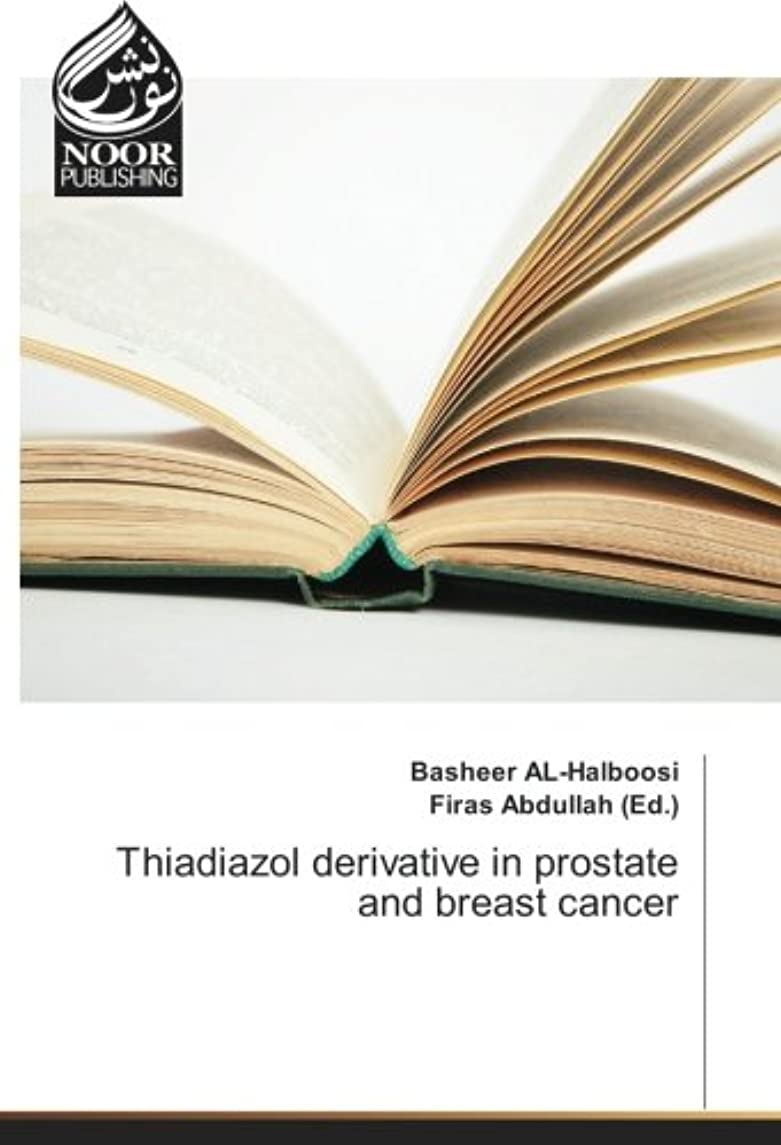 Thiadiazol derivative in prostate and breast cancer