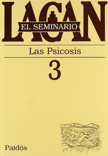 El seminario. Libro 3: Las psicosis (El Seminario de Jacques Lacan) (Spanish Edition)