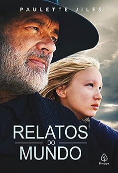 Relatos do mundo (Portuguese Edition) by [Paulette Jiles, Fernanda Veríssimo]