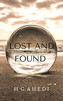 Lost and found: A short story by [H.G Ahedi]