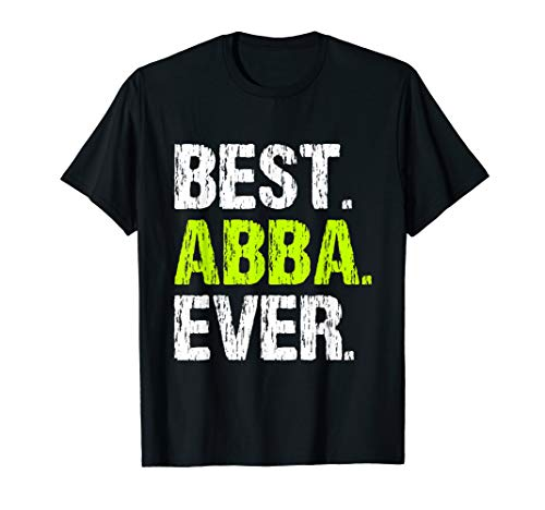 Best Abba Ever Funny Cool Father's Day Gift T-Shirt