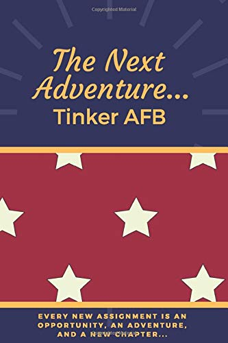 The Next Adventure Tinker AFB (Base Journals, Band 9)