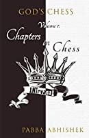 Volume 1: Chapters in Chess: God's Chess