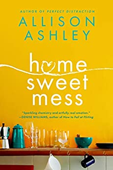 Home Sweet Mess by [Allison Ashley]