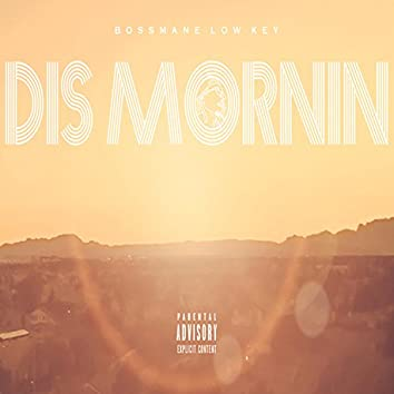 Dis Mornin