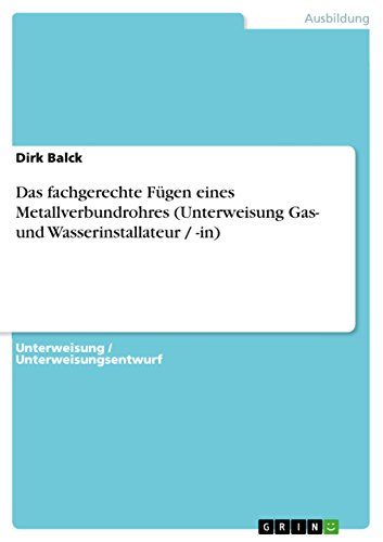 Das fachgerechte Fügen eines Metallverbundrohres (Unterweisung Gas- und Wasserinstallateur / -in)