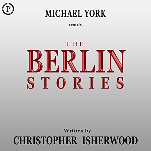 The Berlin Stories Audiobook By Christopher Isherwood cover art
