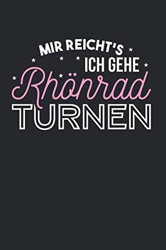 Mir Reichts Ich Gehe Rhönrad Turnen: Rhönrad & Rhönradturnen Notizbuch 6'x9' Turnerin Geschenk Für Rhoenrad & Turnen