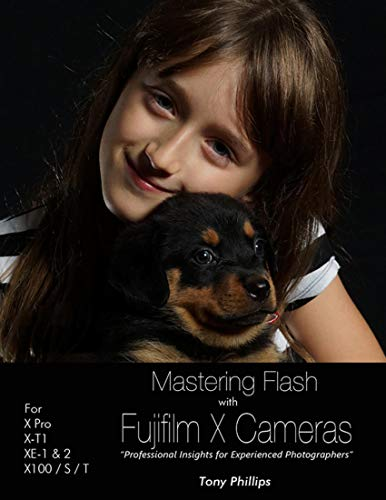 Mastering Flash With Fujifilm X Cameras (English Edition)