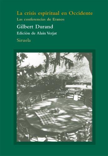 La crisis espiritual en Occidente / The spiritual crisis in the West: Las conferencias de Eranos / Erano's Conferences: 72