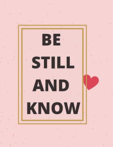BE STILL AND KNOW netbook pink heart (for girl): (8,5 x 11) inches, 120 pages