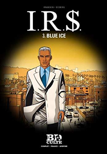 I.R.$, Tome 3 : Blue Ice