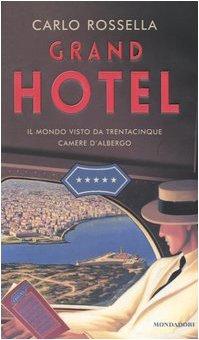 Grand Hotel. Il Mondo Visto Da Tren