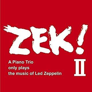ZEK! II - A piano Trio only plays the music of Led Zeppelin / ZEK TRIO (清水くるみ - 米木康志 - 本田珠也) [2CD] [国内プレス] [日本語解説付]