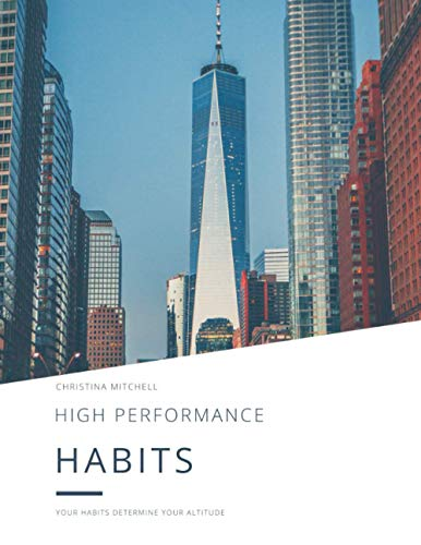 HIGH PERFORMANCE HABITS: Habits for success