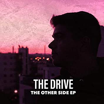 The Drive: The Other Side