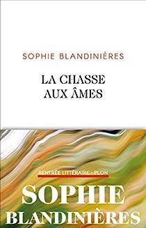 La Chasse aux âmes par Sophie Blandinières