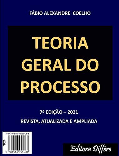 TEORIA GERAL DO PROCESSO - 7ª EDIÇÃO - 2021