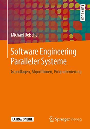 Software Engineering Paralleler Systeme: Grundlagen, Algorithmen, Programmierung