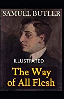 The Way of All Flesh Illustrated