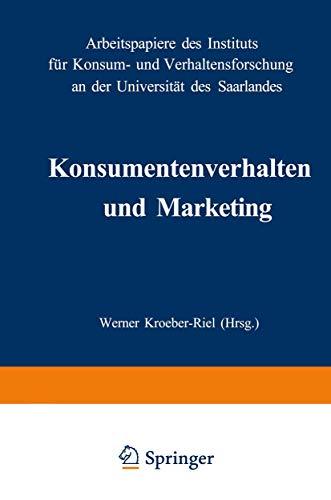 Konsumentenverhalten und Marketing: Arbeitspapiere des Instituts für Konsum- und Verhaltensforschung an der Universität des Saarlandes