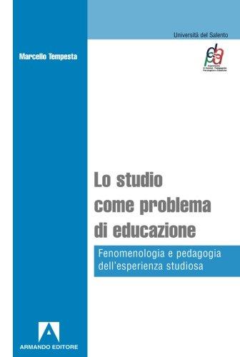Lo studio come problema di educazione. Fenomenologia e pedagogia dell'esperienza studiosa