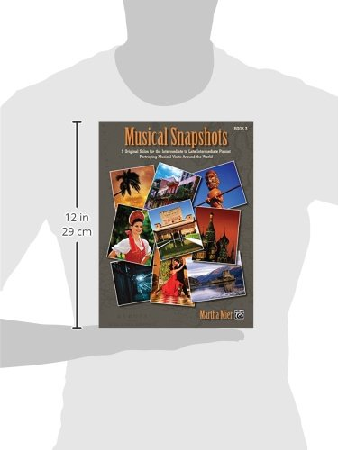 Musical Snapshots, Bk 3: 9 Original Solos for the Intermediate to Late Intermediate Pianist Portraying Musical Visits Around the World