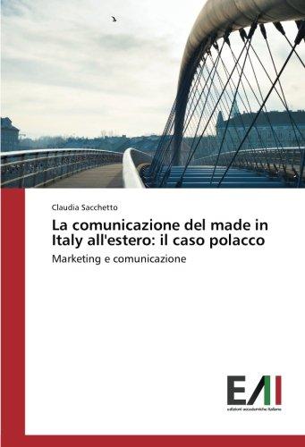 La comunicazione del made in Italy all'estero: il caso polacco: Marketing e comunicazione