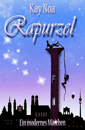 Rapurzel: ein modernes Märchen
