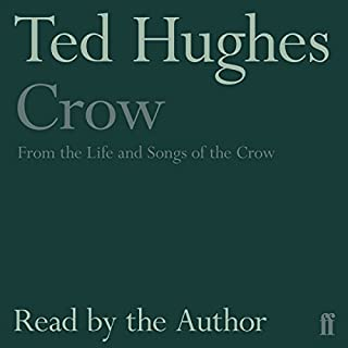 Crow     From the Life and Songs of the Crow              By:                                                                                                                                 Ted Hughes                               Narrated by:                                                                                                                                 Ted Hughes                      Length: 1 hr and 48 mins     25 ratings     Overall 4.5
