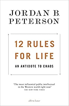 12 Rules for Life: An Antidote to Chaos by [Jordan B. Peterson]